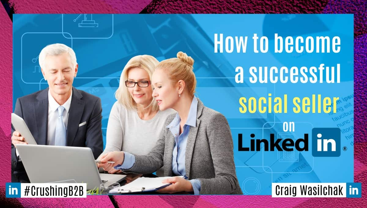 salespeople talking about how to become a successful social seller on LinkedIn