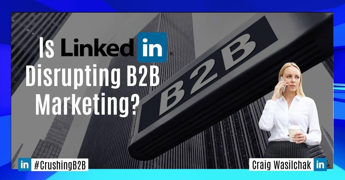 Disruption by LinkedIn Marketing